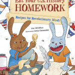 Eat Your U.S. History Homework: Recipes for Revolutionary Minds
